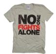 No one fights alone tshirt